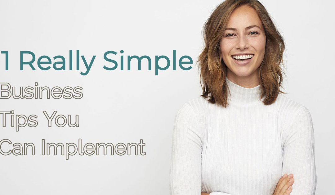 11 Really Simple Business Tips You Can Implement