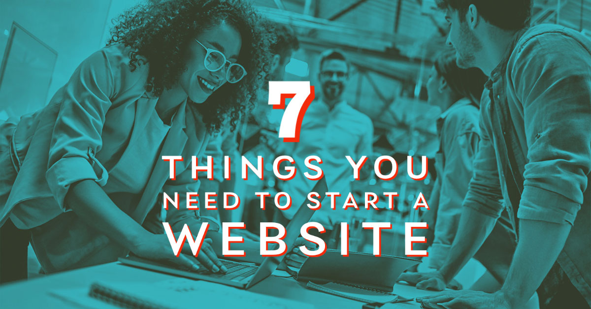 7 Things You Need to Start a Website